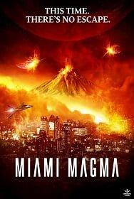 Miami Magma (2011) มหาวิบัติลาวาถล่มเมือง