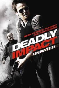 Deadly Impact (2010) สยบแผนวินาศกรรมชนนรก