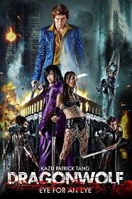 Dragonwolf (2013) คู่พิฆาตเมืองโลกันตร์