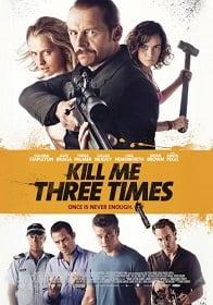 Kill Me Three Times ฝนตกขี้หมูไหล คนอะไรมาพบกัน
