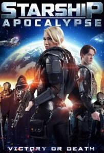Starship: Apocalypse (2014) สตาร์ชิพ สงครามล้างจักรวาล
