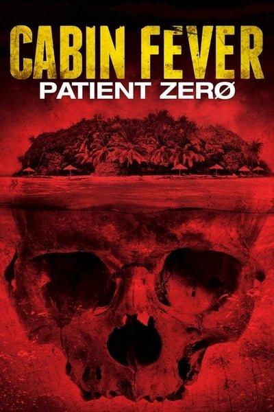 Cabin Fever 3 Patient Zero (2014)