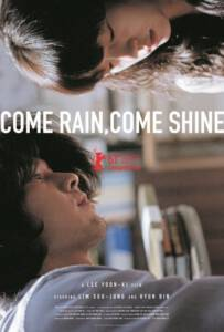 Come Rain, Come Shine (Saranghanda, saranghaji anneunda) (2011)