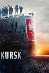 Kursk (2018) หนีตายโคตรนรกรัสเซีย