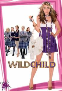 Wild Child (2008) คุณหนูไฮโซ เปรี้ยวซ่าเกินร้อย
